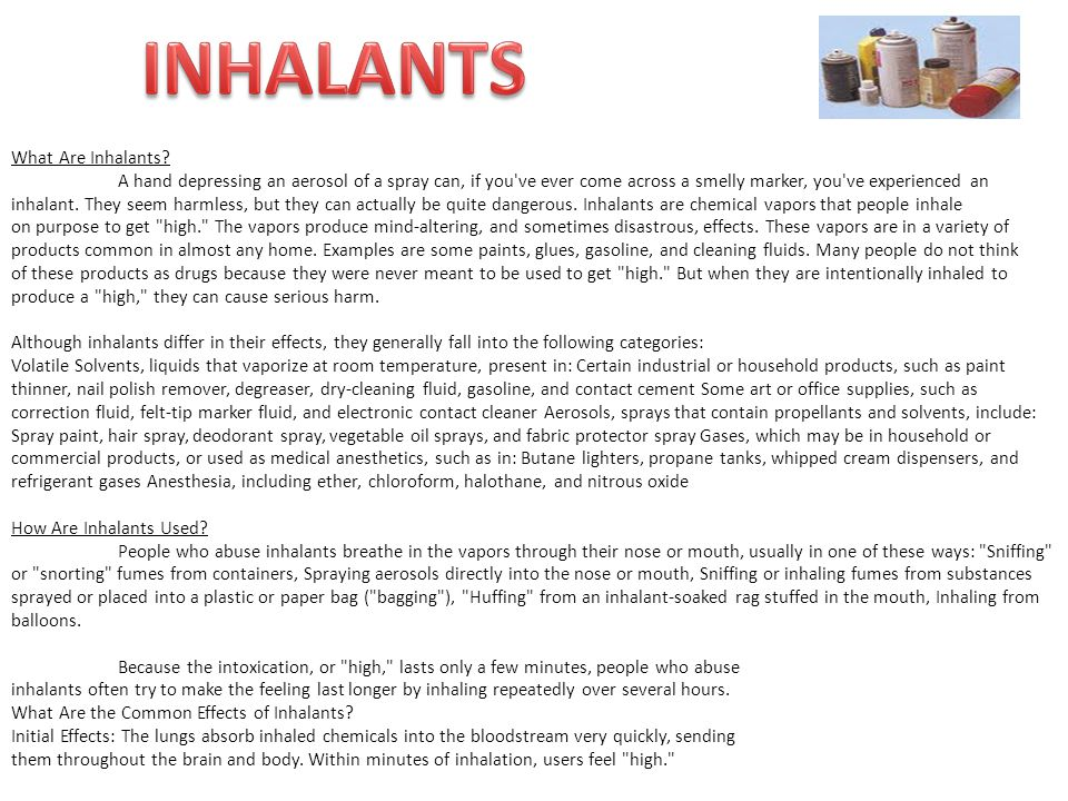 INHALANTS What Are Inhalants