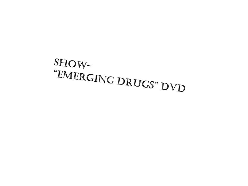 Show- Emerging Drugs DVD