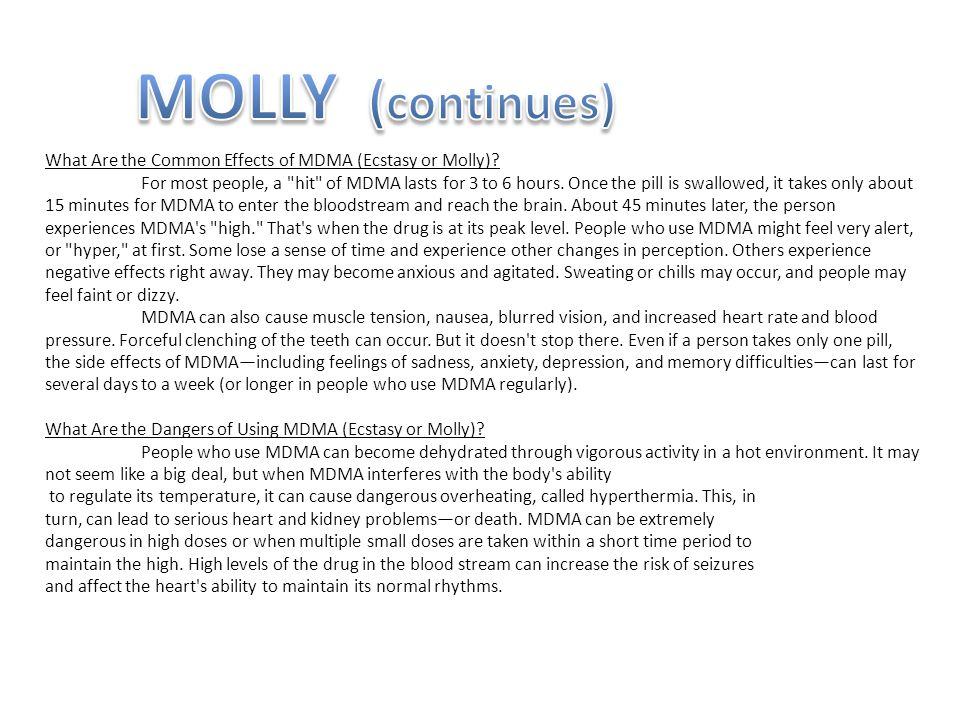 MOLLY (continues) What Are the Common Effects of MDMA (Ecstasy or Molly)