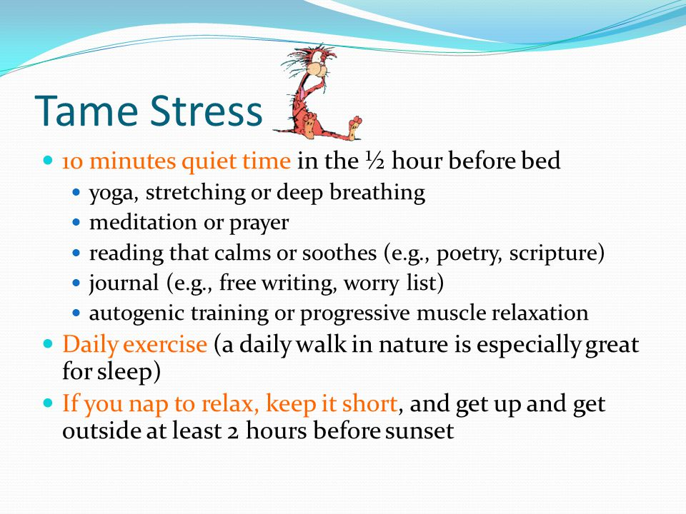 Tame Stress 10 minutes quiet time in the ½ hour before bed