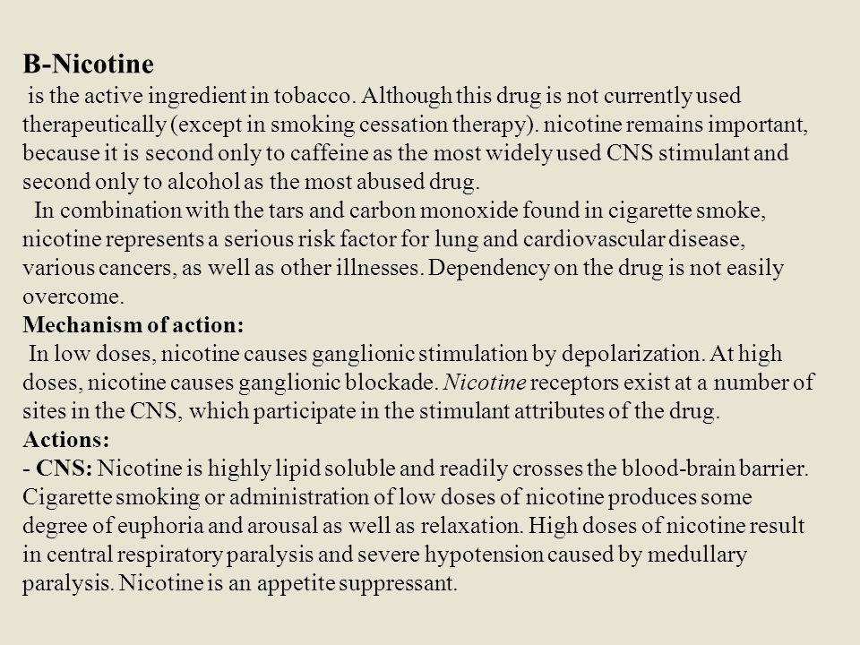 B-Nicotine is the active ingredient in tobacco