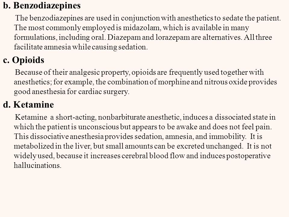 b. Benzodiazepines c. Opioids d. Ketamine