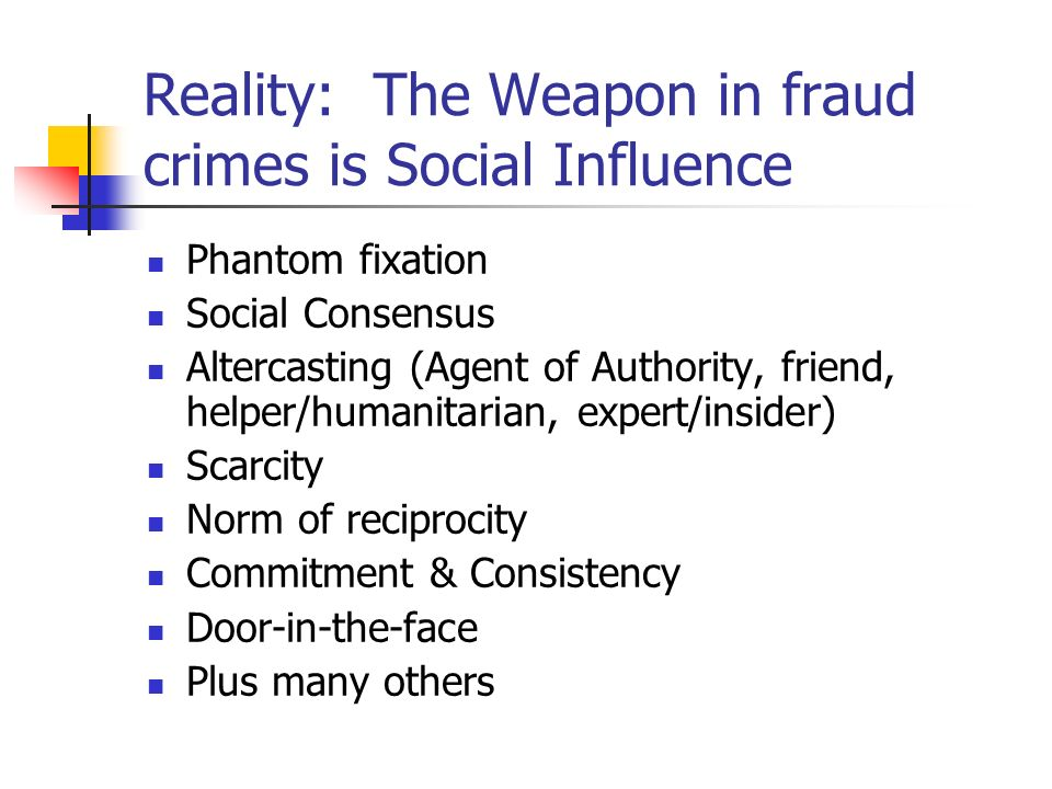 Reality: The Weapon in fraud crimes is Social Influence