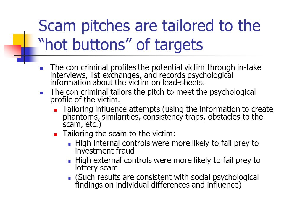 Scam pitches are tailored to the hot buttons of targets