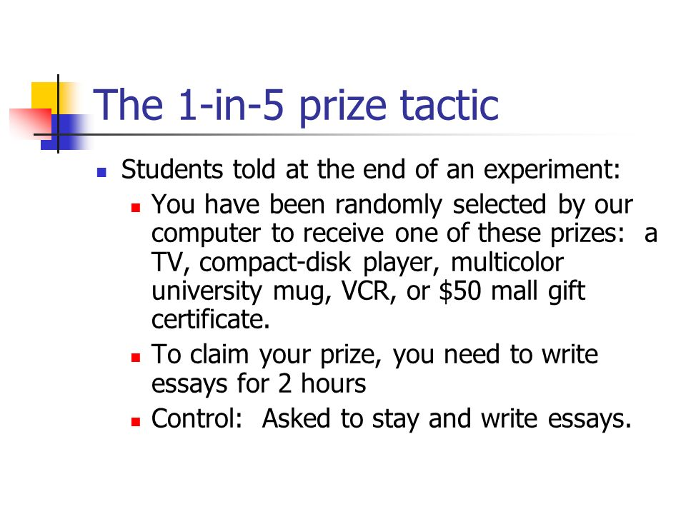 The 1-in-5 prize tactic Students told at the end of an experiment: