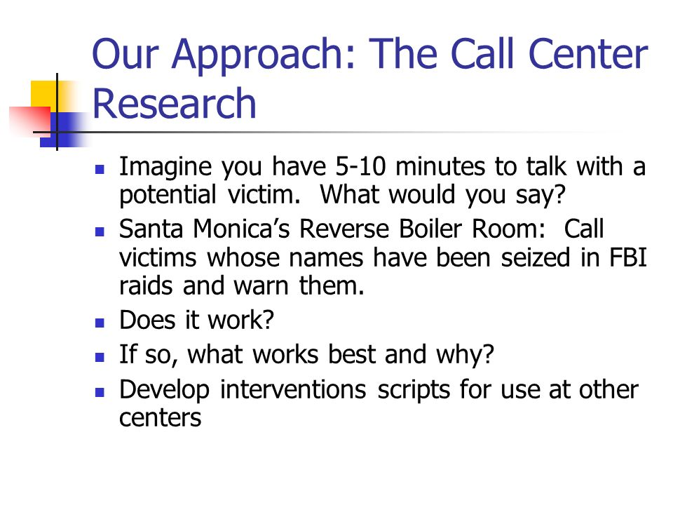 Our Approach: The Call Center Research