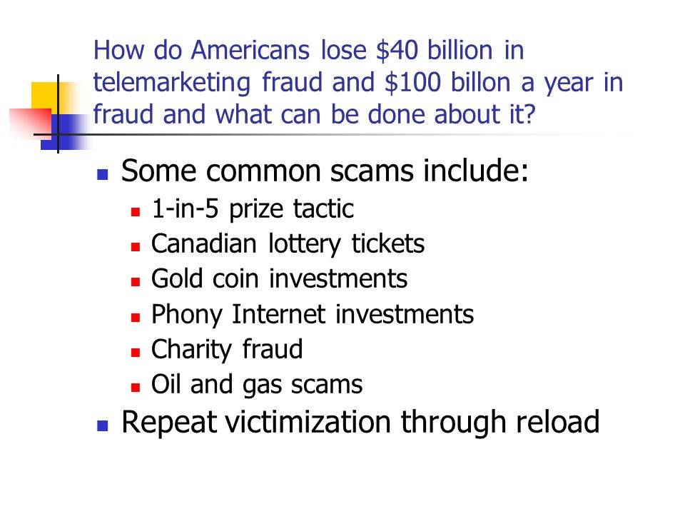 Some common scams include: