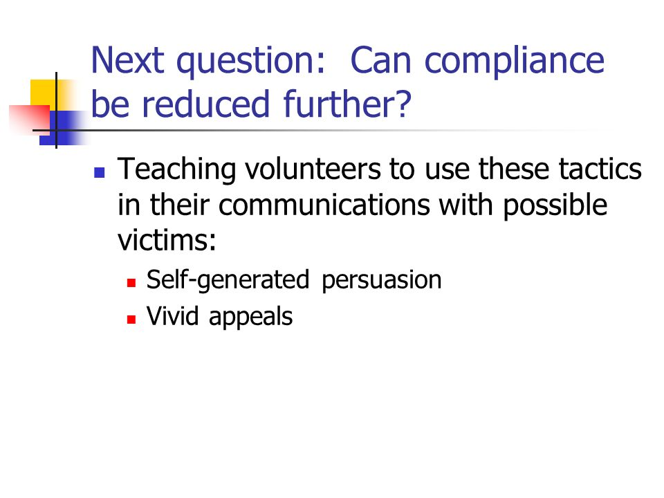 Next question: Can compliance be reduced further