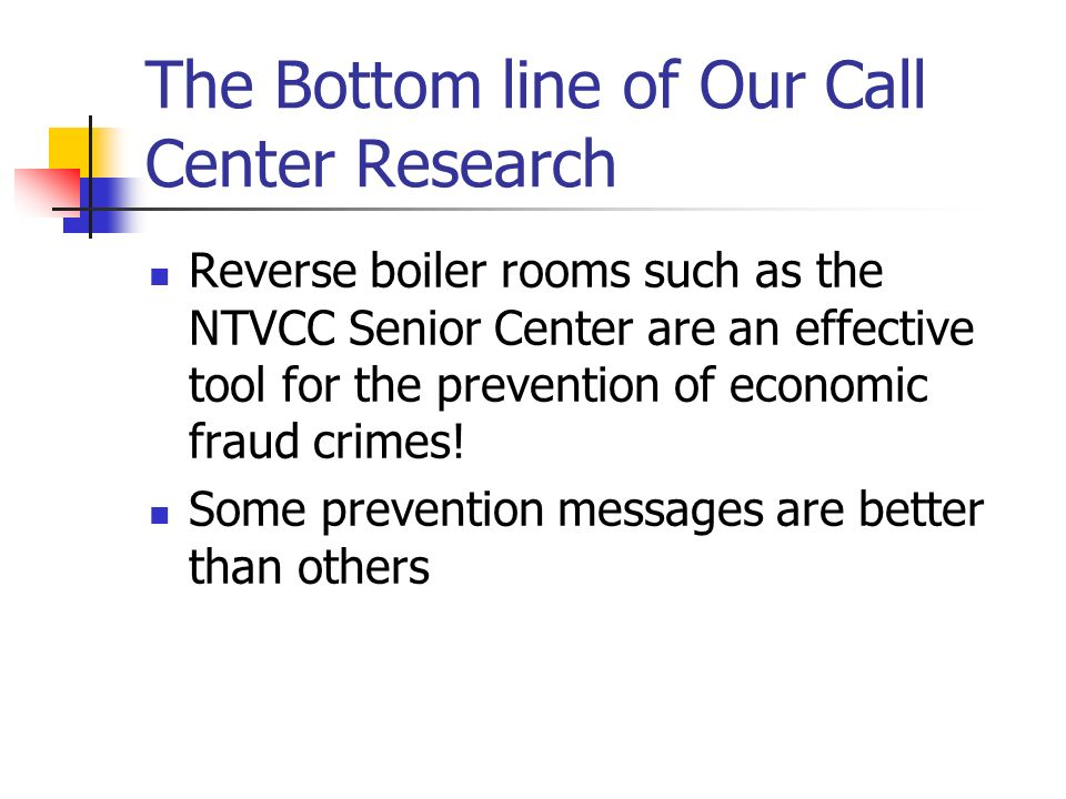 The Bottom line of Our Call Center Research