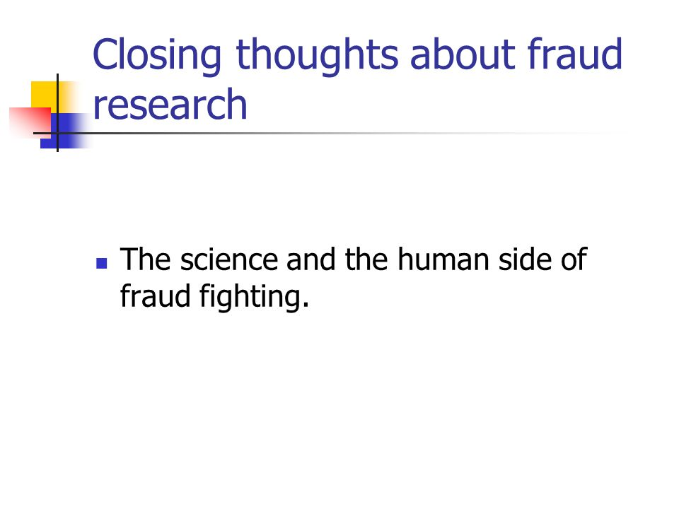 Closing thoughts about fraud research