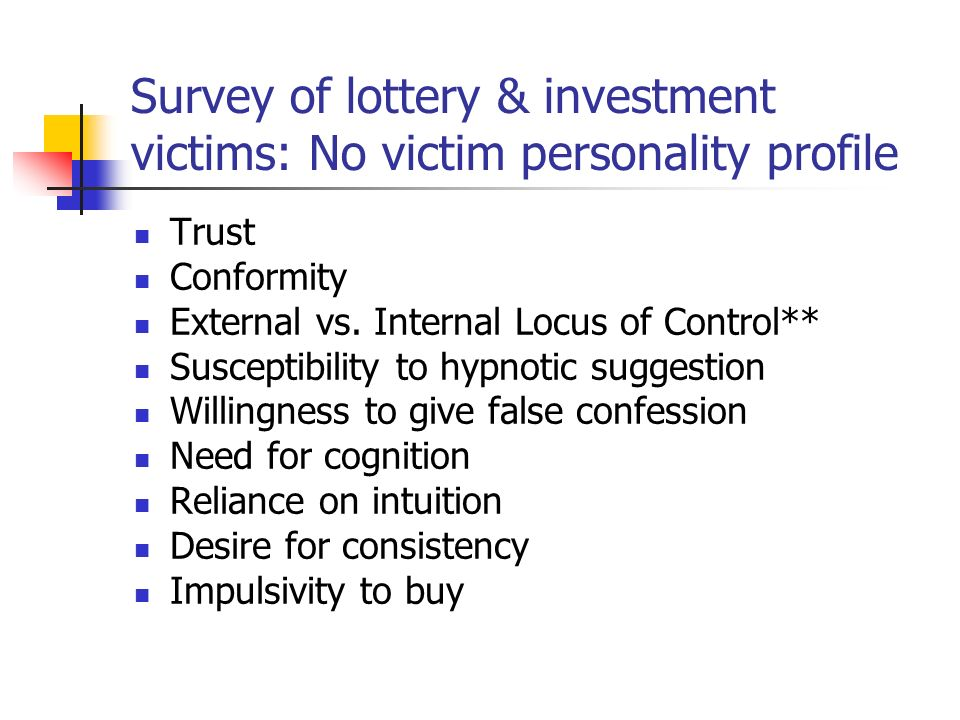 Survey of lottery & investment victims: No victim personality profile
