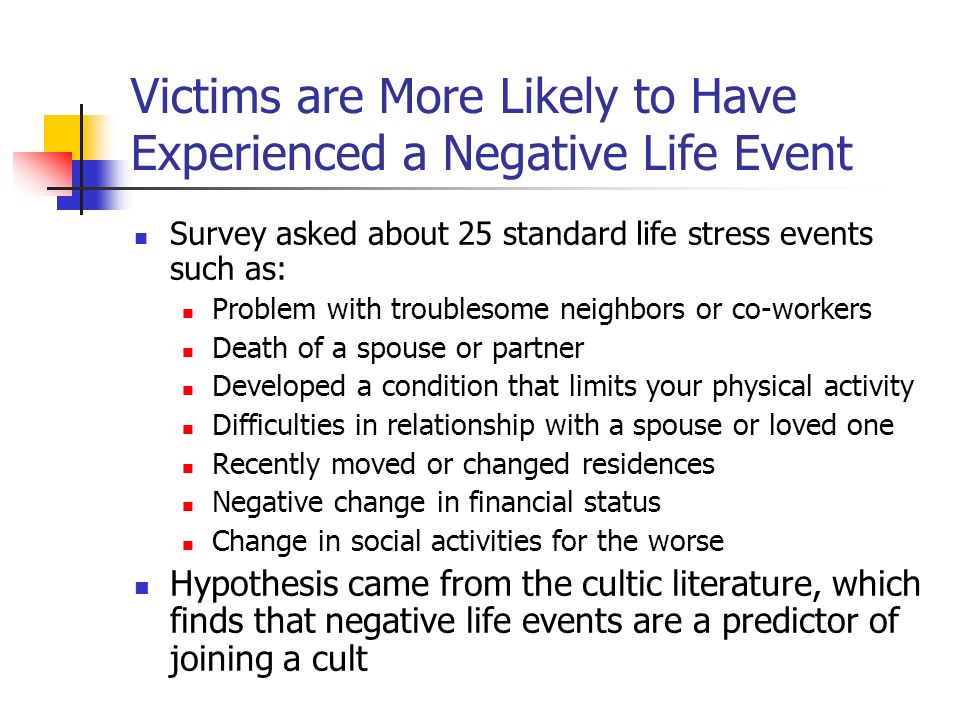 Victims are More Likely to Have Experienced a Negative Life Event