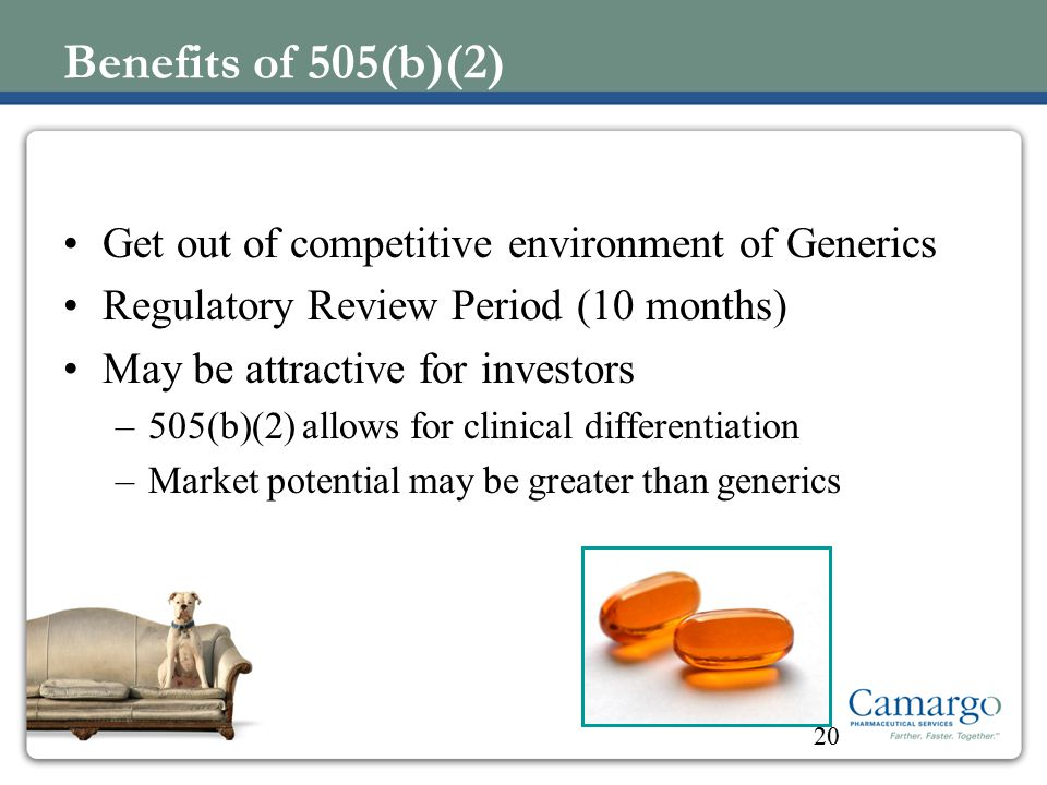 Benefits of 505(b)(2) Get out of competitive environment of Generics