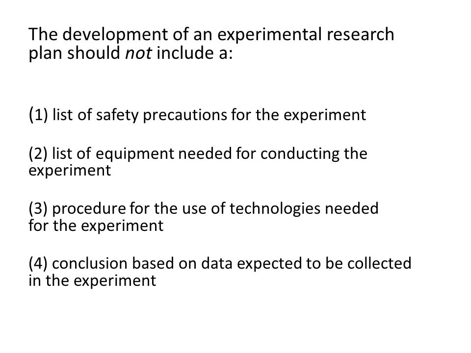 The development of an experimental research plan should not include a: