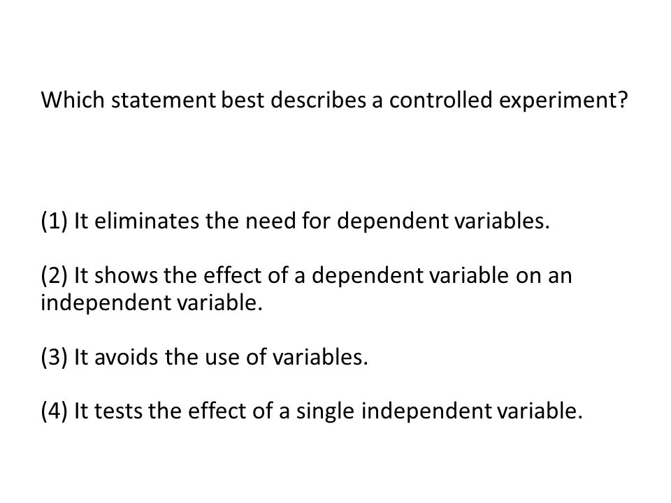 Which statement best describes a controlled experiment