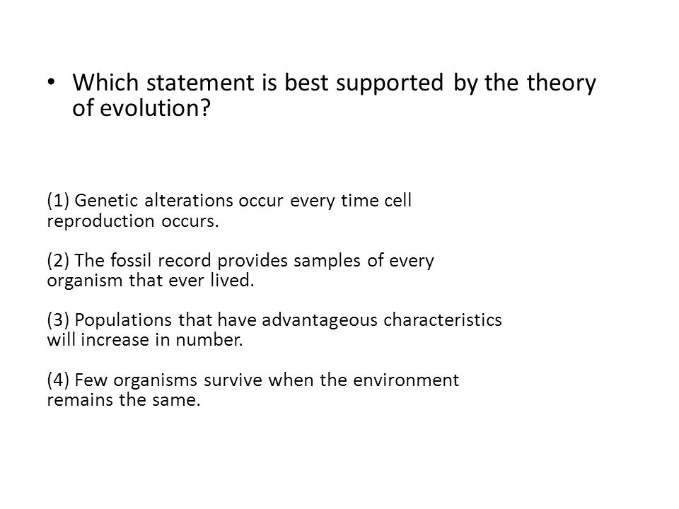 Which statement is best supported by the theory of evolution