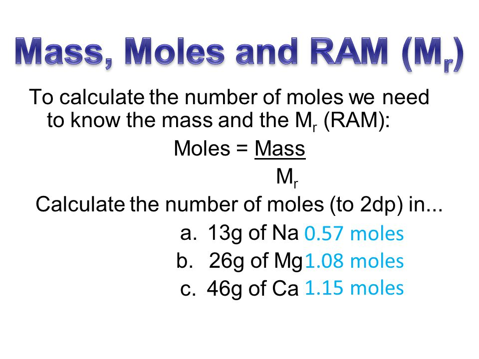 Calculate the number of moles (to 2dp) in...