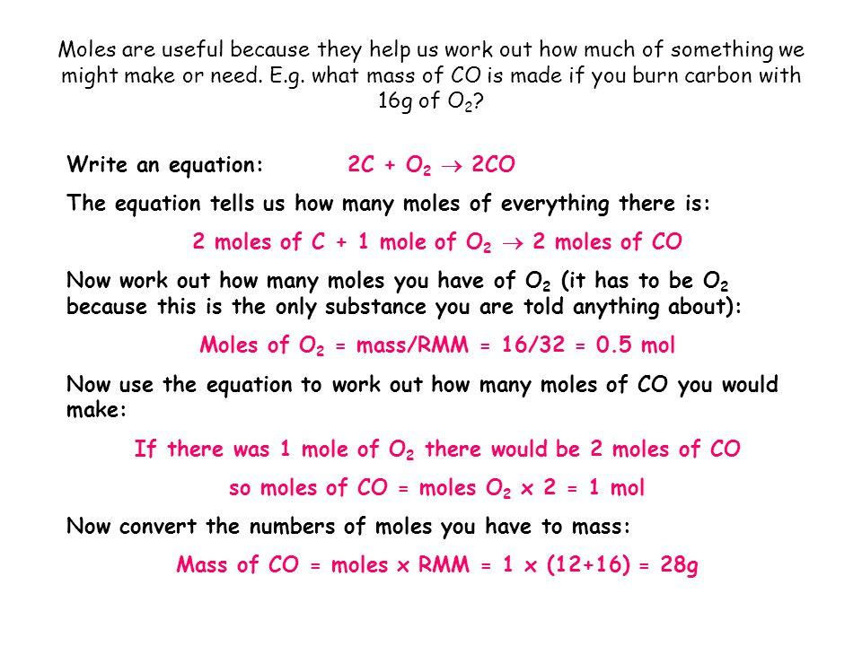 Write an equation: 2C + O2  2CO