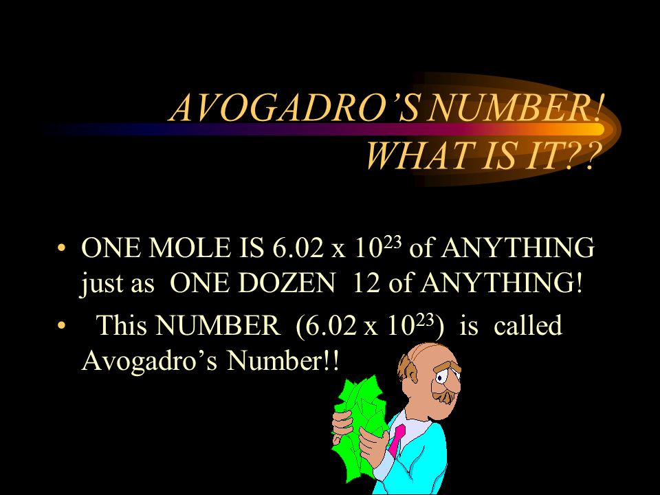 AVOGADRO'S NUMBER! WHAT IS IT