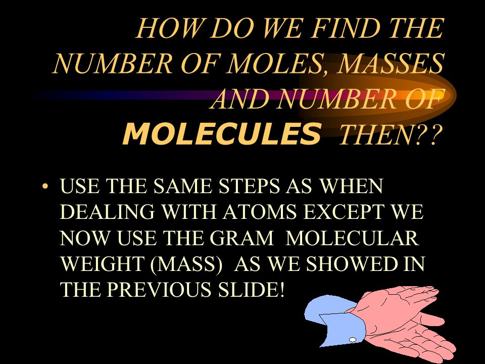 HOW DO WE FIND THE NUMBER OF MOLES, MASSES AND NUMBER OF MOLECULES THEN