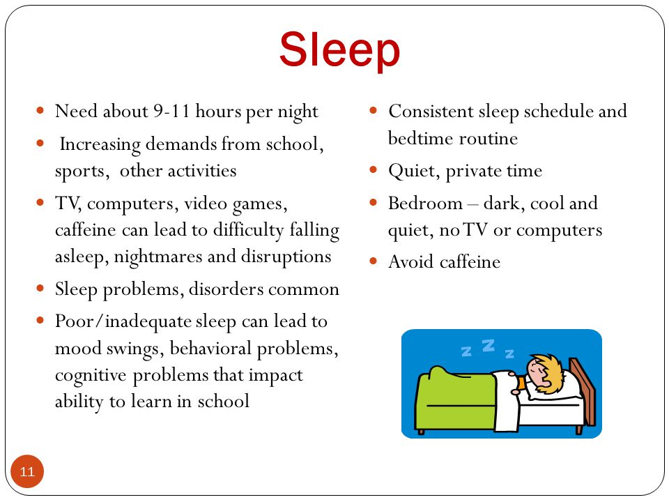 Sleep Need about 9-11 hours per night