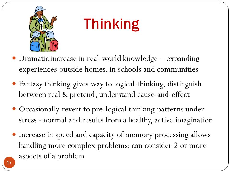Thinking Dramatic increase in real-world knowledge – expanding experiences outside homes, in schools and communities.