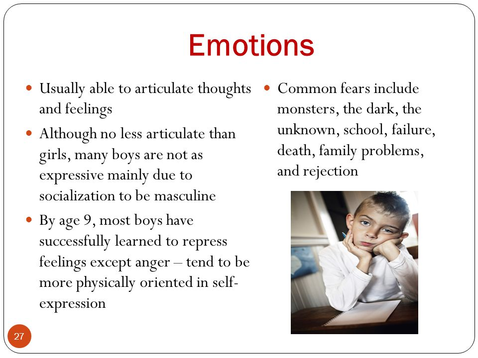 Emotions Usually able to articulate thoughts and feelings