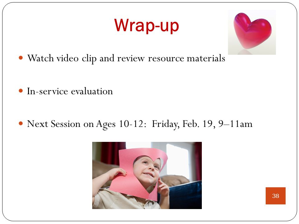 Wrap-up Watch video clip and review resource materials