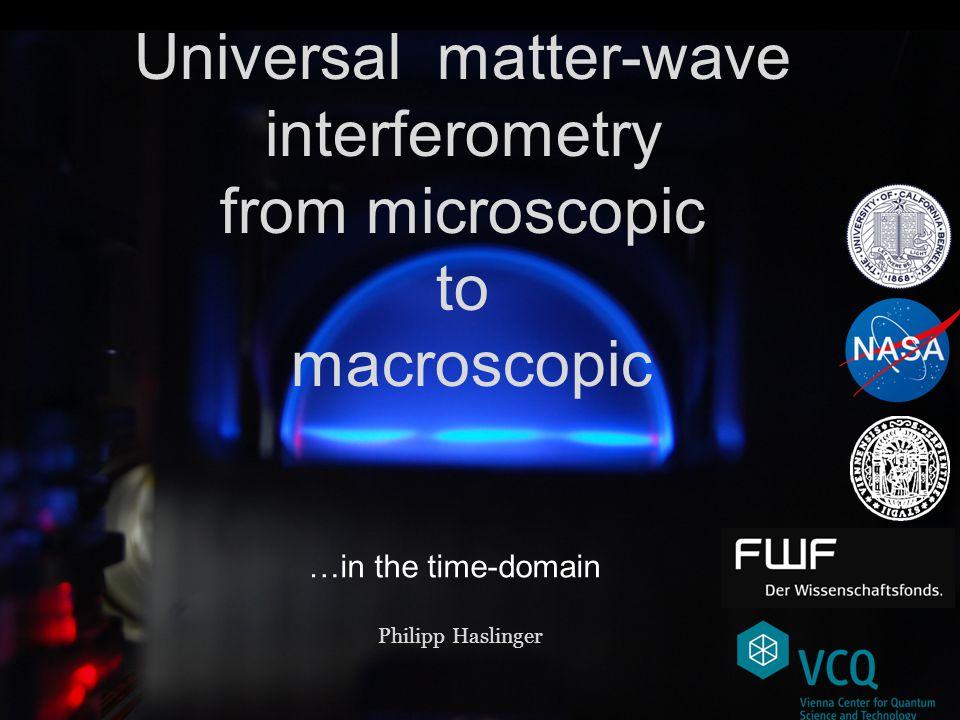 Universal matter-wave interferometry from microscopic to macroscopic