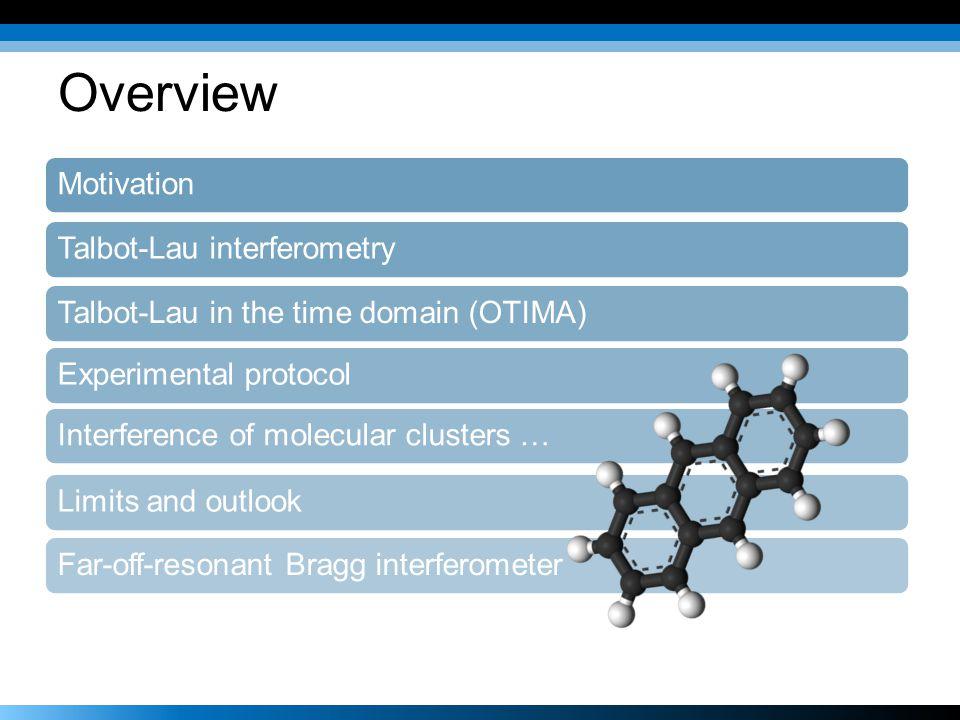 Overview Motivation Talbot-Lau interferometry