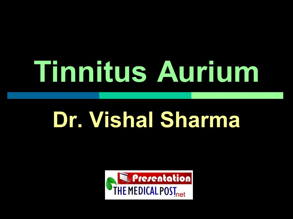Tinnitus Aurium Dr. Vishal Sharma