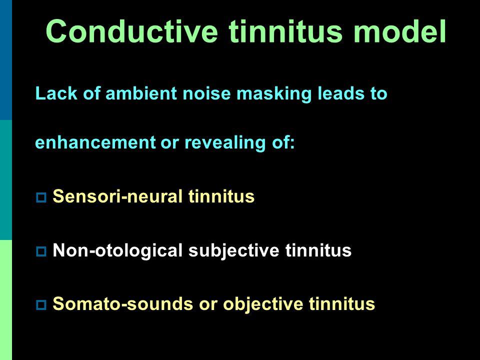 Conductive tinnitus model