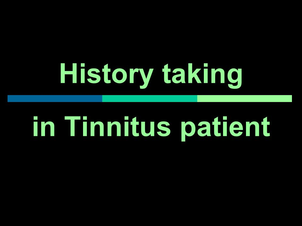 History taking in Tinnitus patient