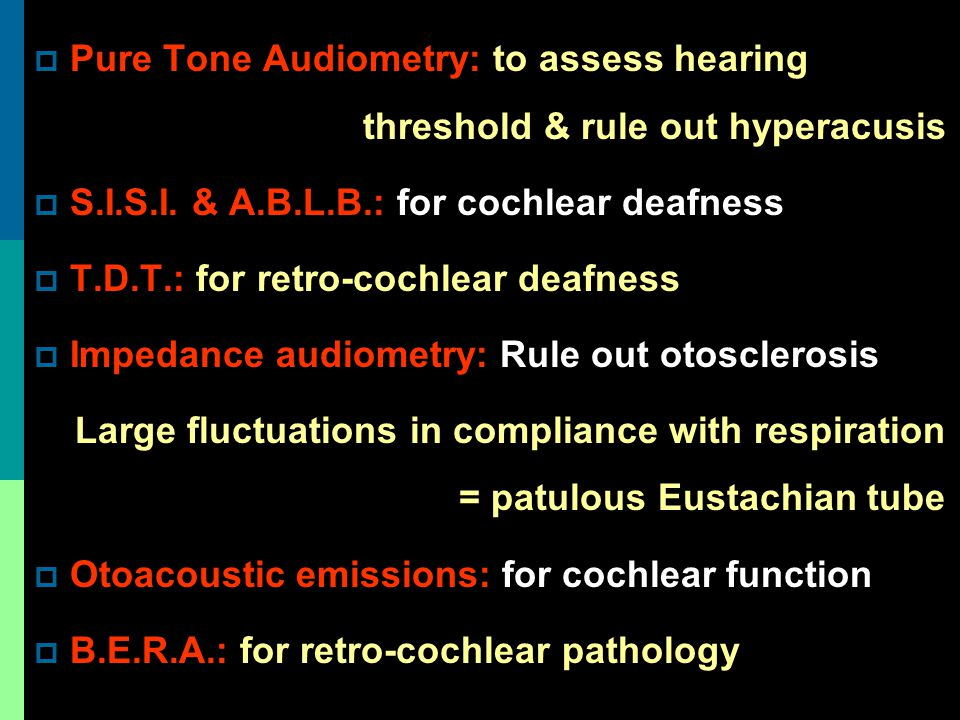 Pure Tone Audiometry: to assess hearing