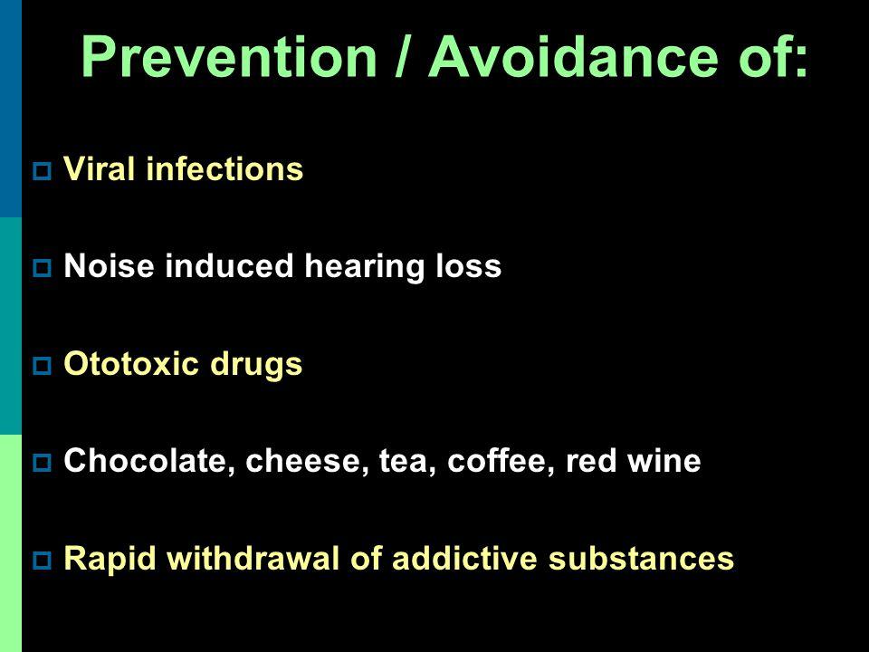 Prevention / Avoidance of: