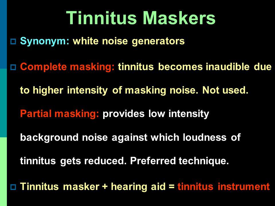 Tinnitus Maskers Synonym: white noise generators