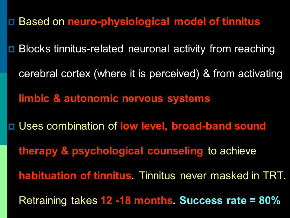 Based on neuro-physiological model of tinnitus
