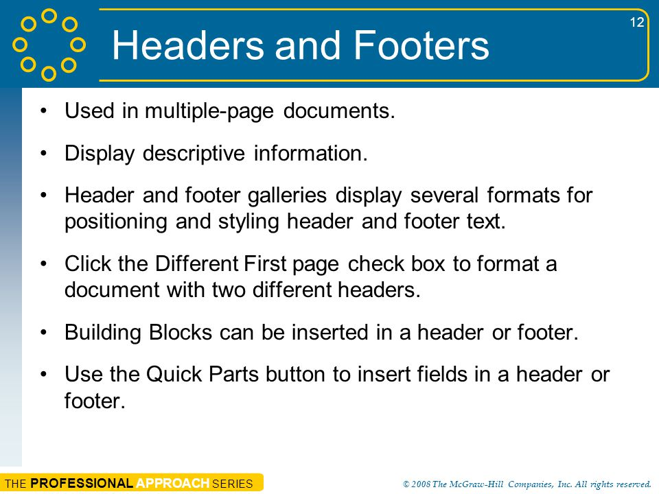 Headers and Footers Used in multiple-page documents.