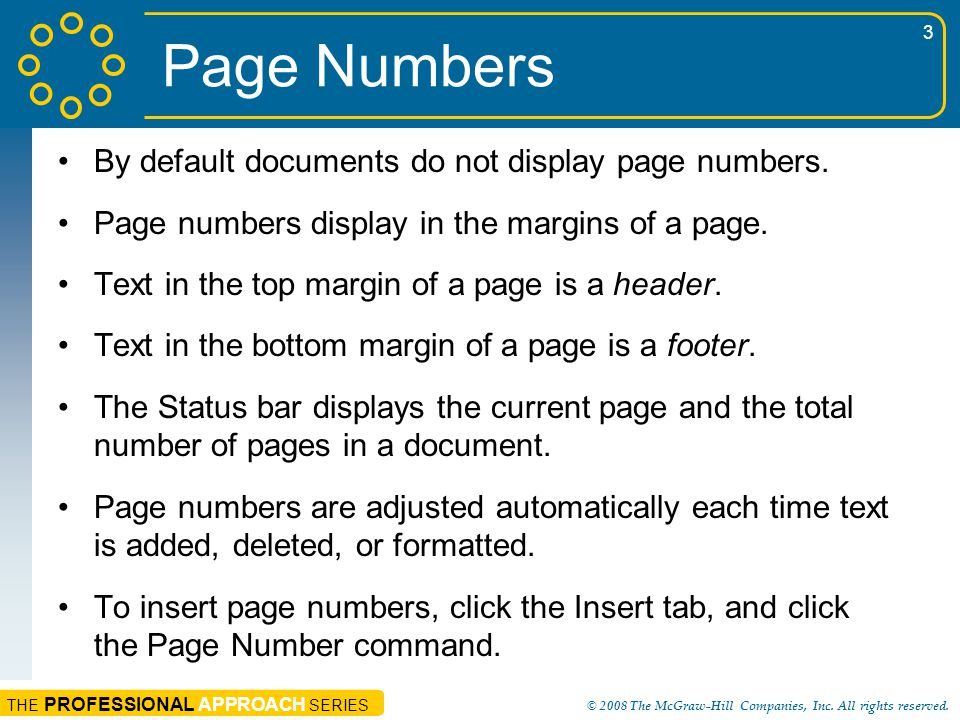 Page Numbers By default documents do not display page numbers.
