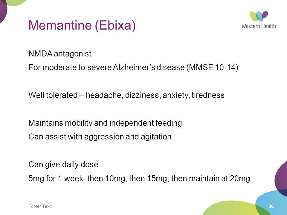 Memantine (Ebixa)