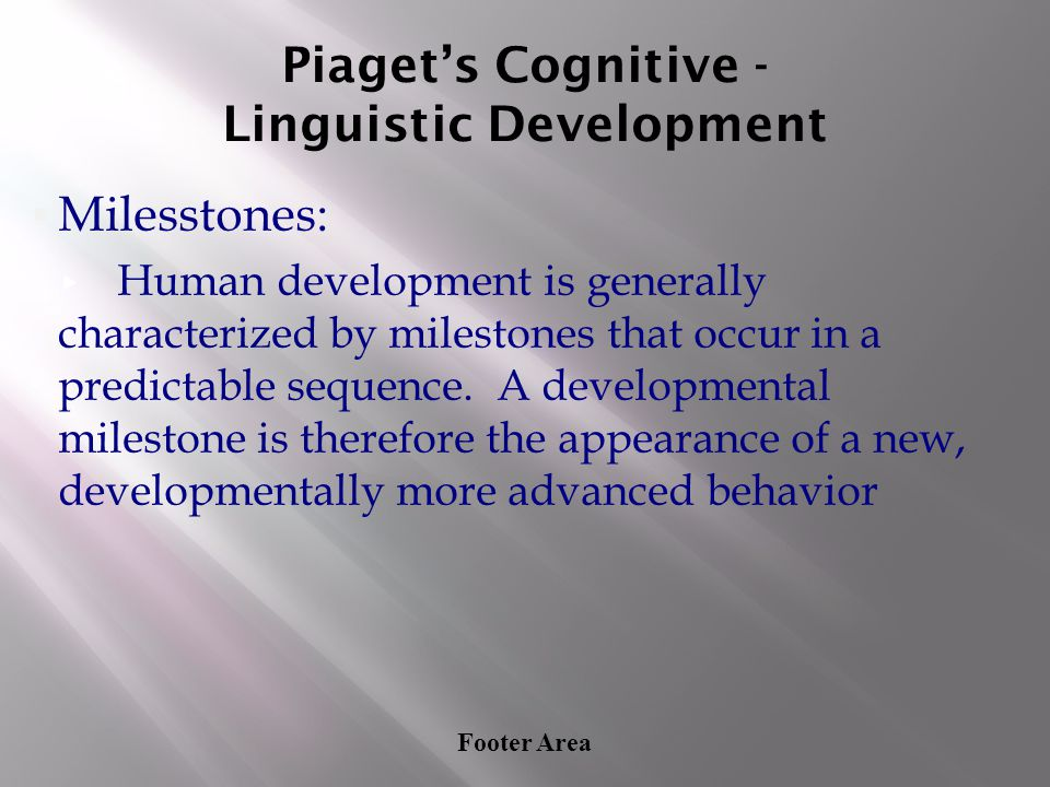 Piaget's Cognitive - Linguistic Development