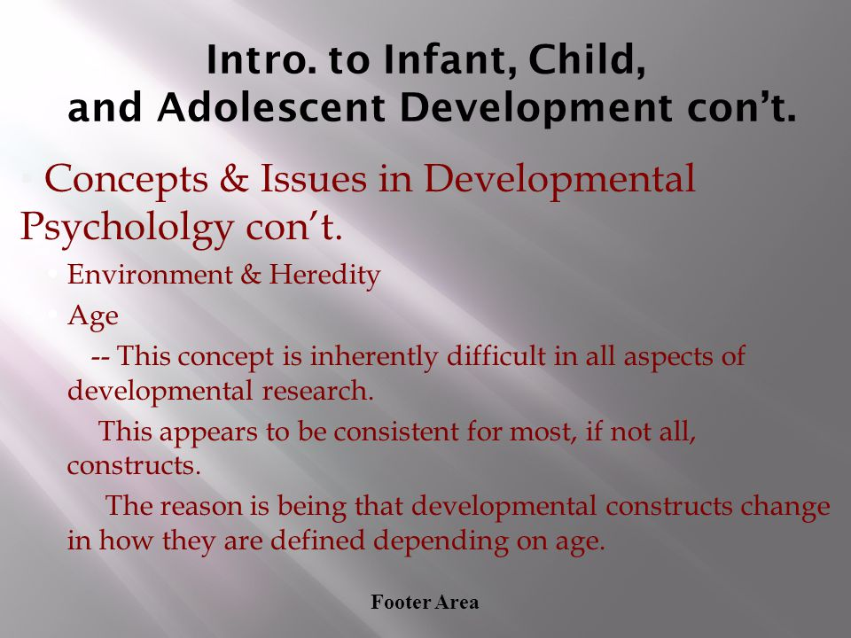 Intro. to Infant, Child, and Adolescent Development con't.