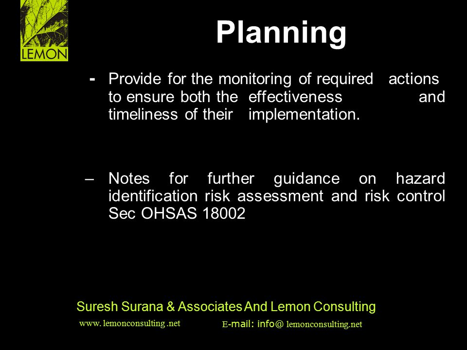 Planning - Provide for the monitoring of required actions to ensure both the effectiveness and timeliness of their implementation.