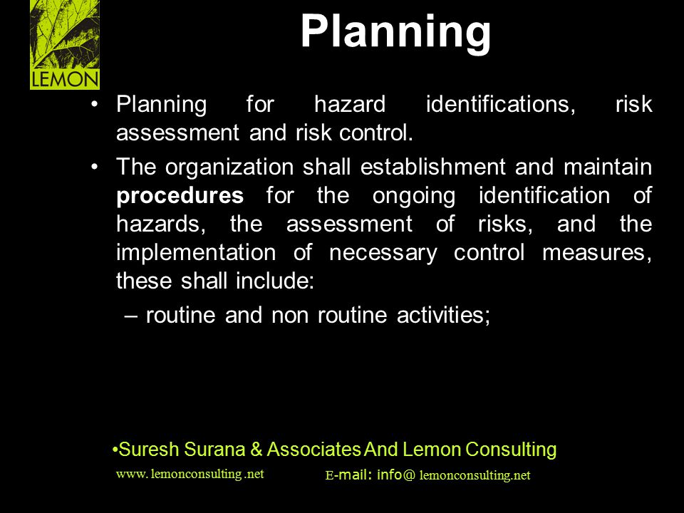 Planning Planning for hazard identifications, risk assessment and risk control.