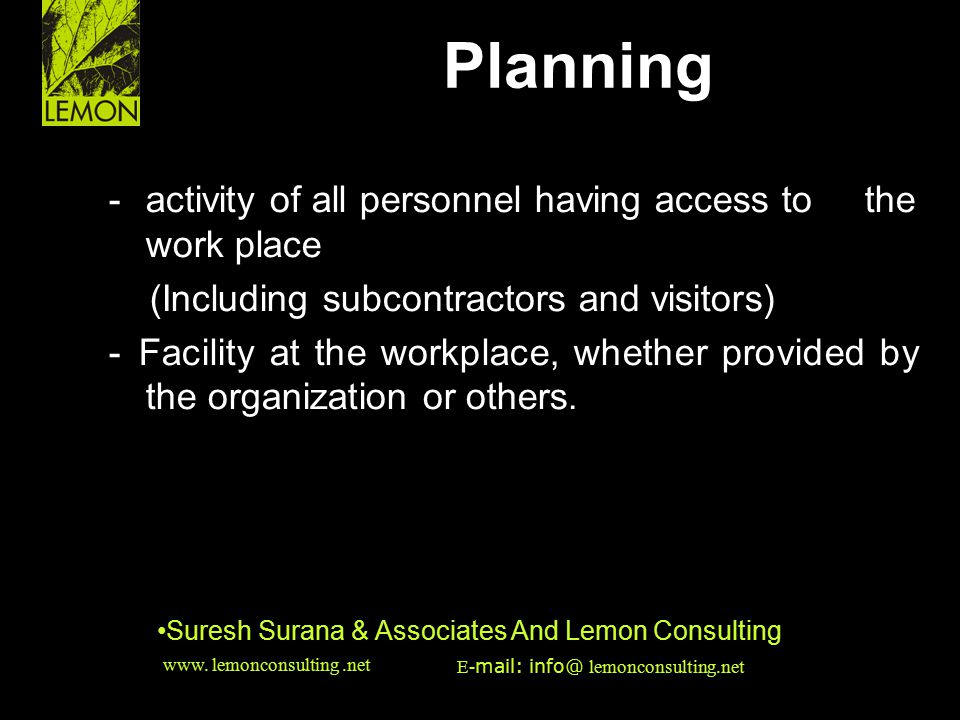 Planning • - activity of all personnel having access to the work place