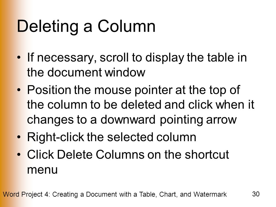 Deleting a Column If necessary, scroll to display the table in the document window.