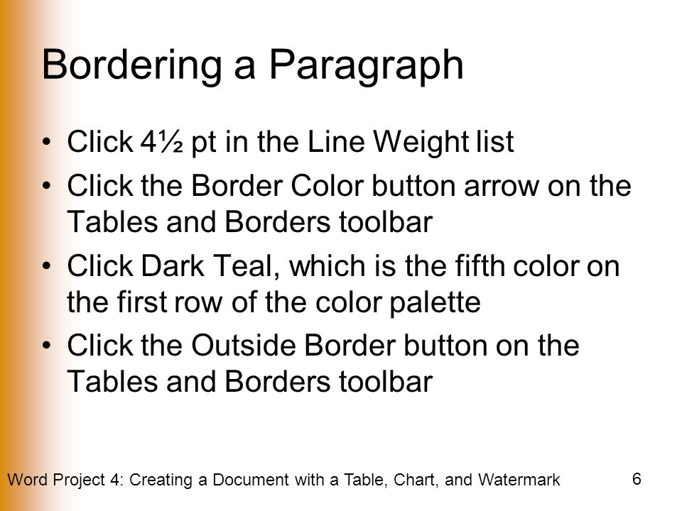 Bordering a Paragraph Click 4½ pt in the Line Weight list