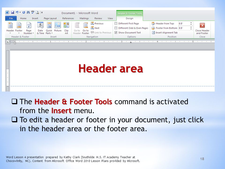 Header area The Header & Footer Tools command is activated from the Insert menu.