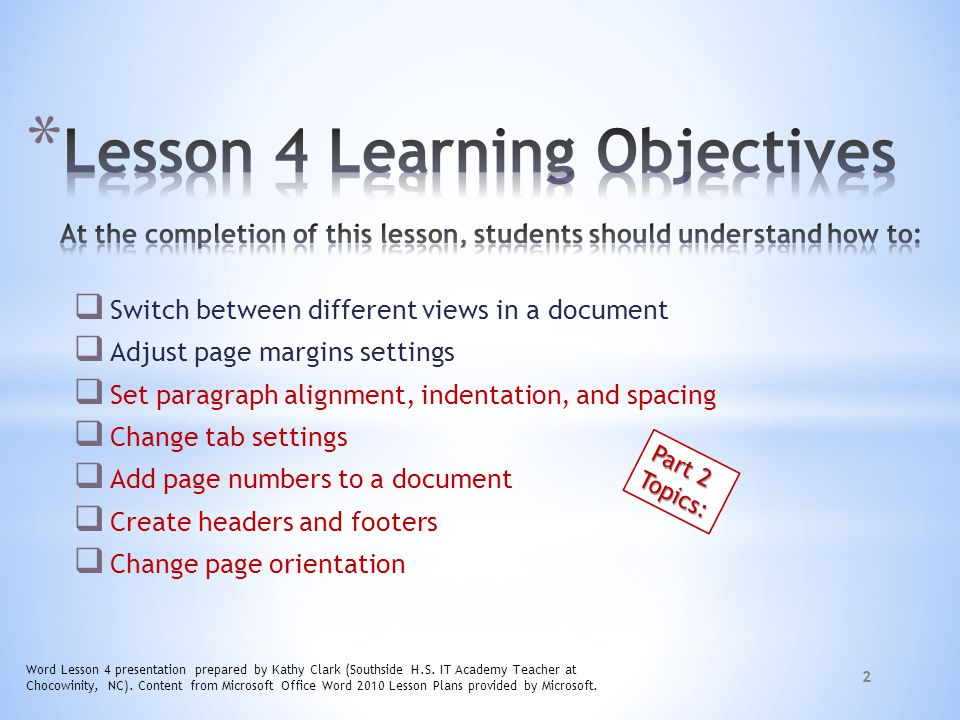 Lesson 4 Learning Objectives At the completion of this lesson, students should understand how to: