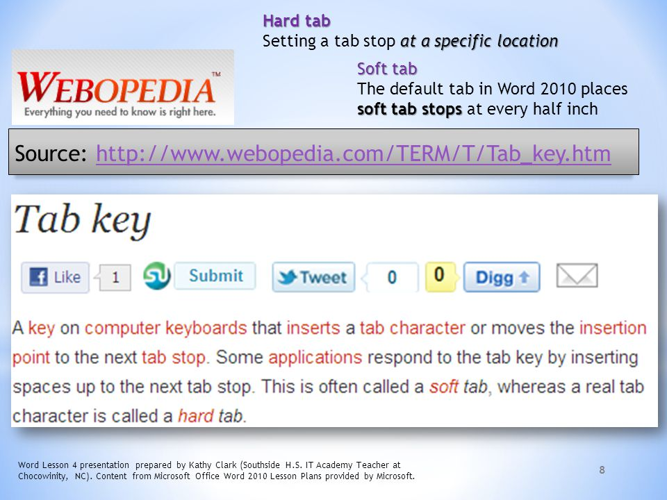 Source: http://www.webopedia.com/TERM/T/Tab_key.htm